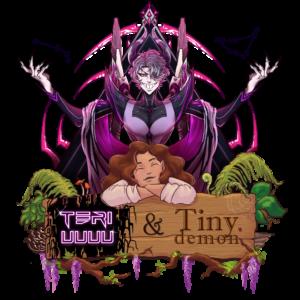 Teriuuuu & Tiny Demon